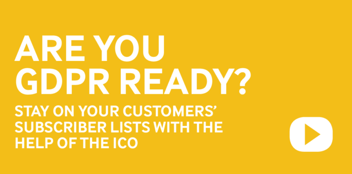 Are You GDPR Ready - Stay on Your Customers' Subscriber Lists With the Help of the Ico