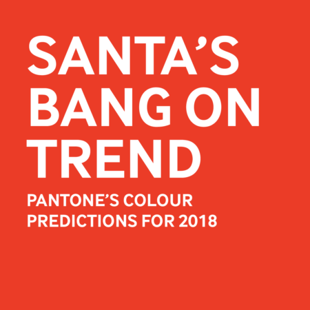 Santa's Bang on Trend - Pantone's Colour Predictions For 2018