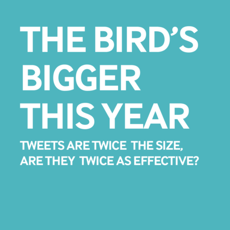 The Bird's Bigger this Year - Tweets are Twice The Size, are They Twice as Effective?
